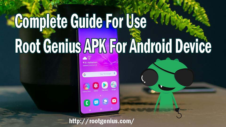 Complete Guide For Use Root Genius APK For Android Device