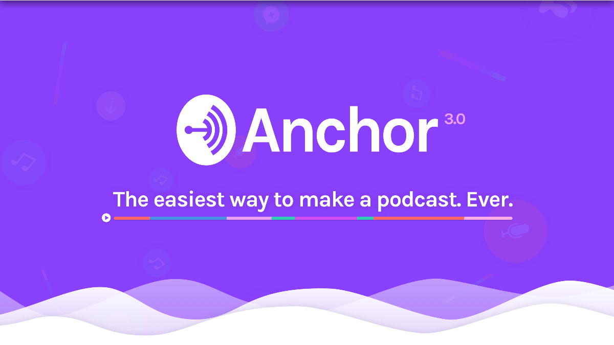 Introducing the all-new Anchor: Podcasting for everyone.