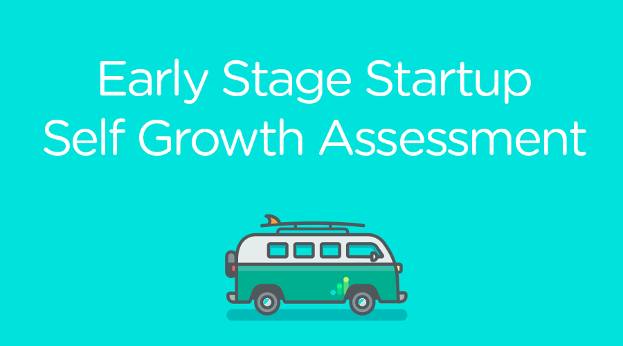 early stage startup self growth assessment growth hackers