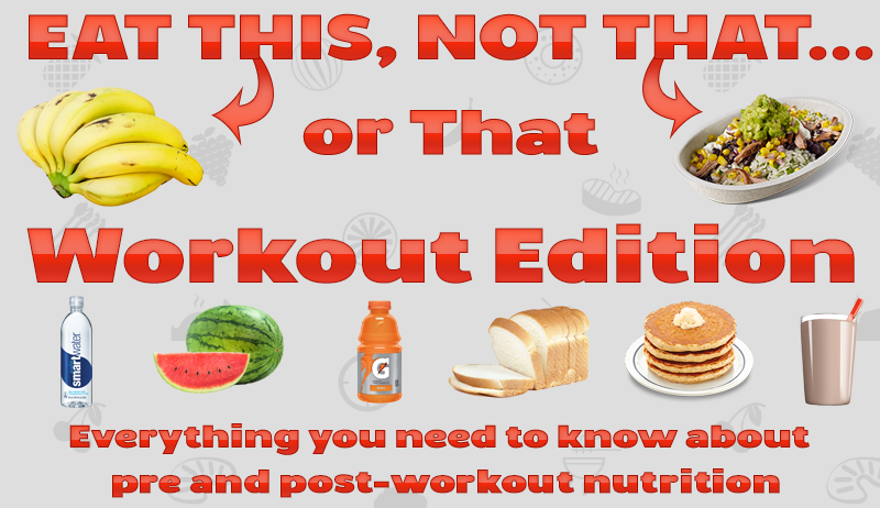Eat This Not That Or That Pre And Post Workout Do S And