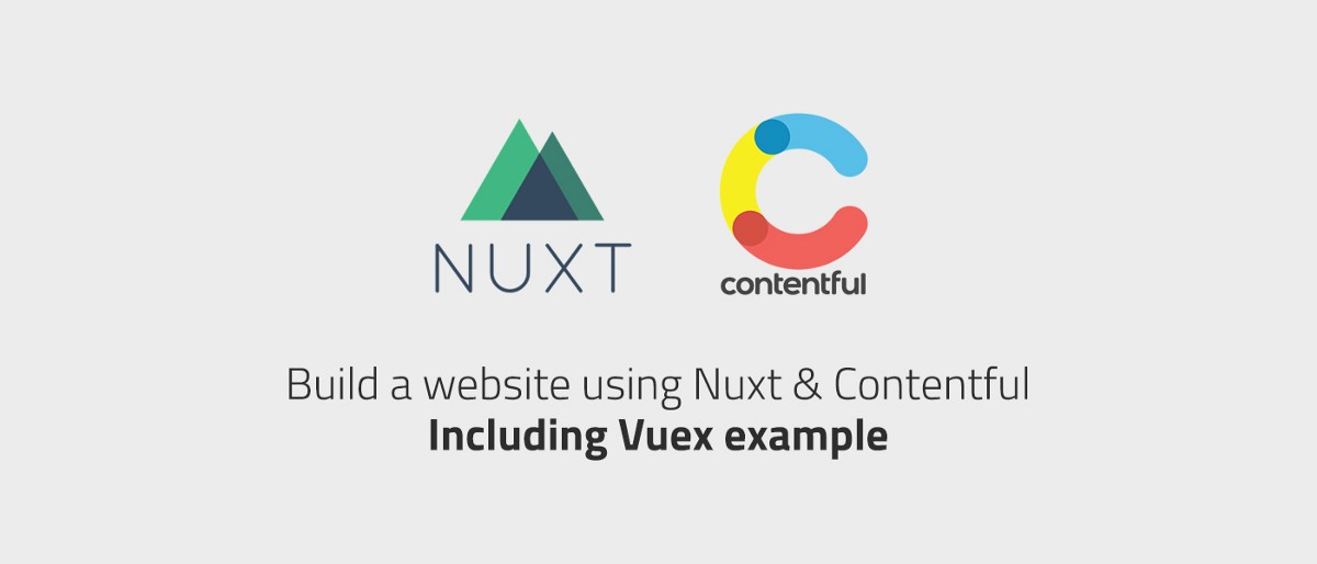 Build a website using Nuxt & Contentful — A step by step