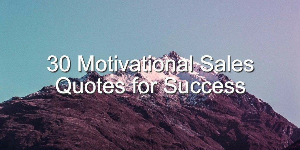 Quotes About Motivation   30 Motivational Quotes To Inspire Sales Success Brian Tracy Medium
