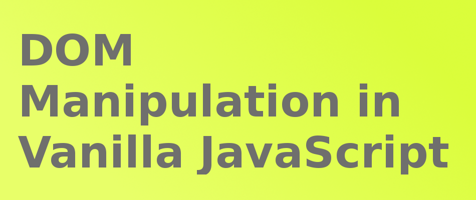 How To Manipulate The Dom In Vanilla Javascript Freecodecamp Org