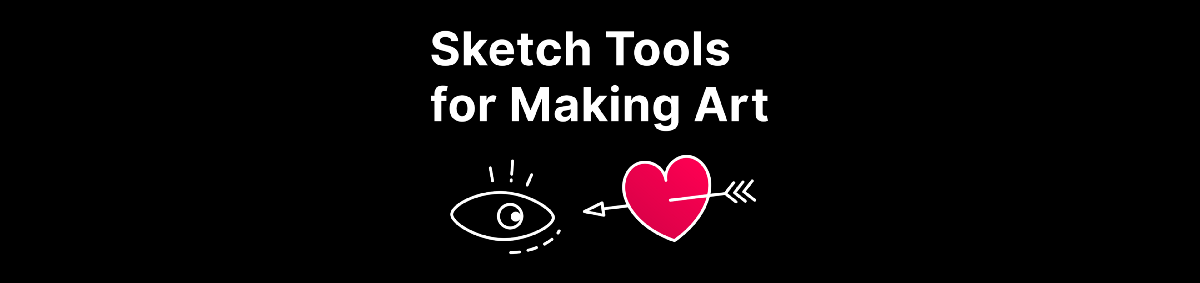 Sketch Tools for Making Art