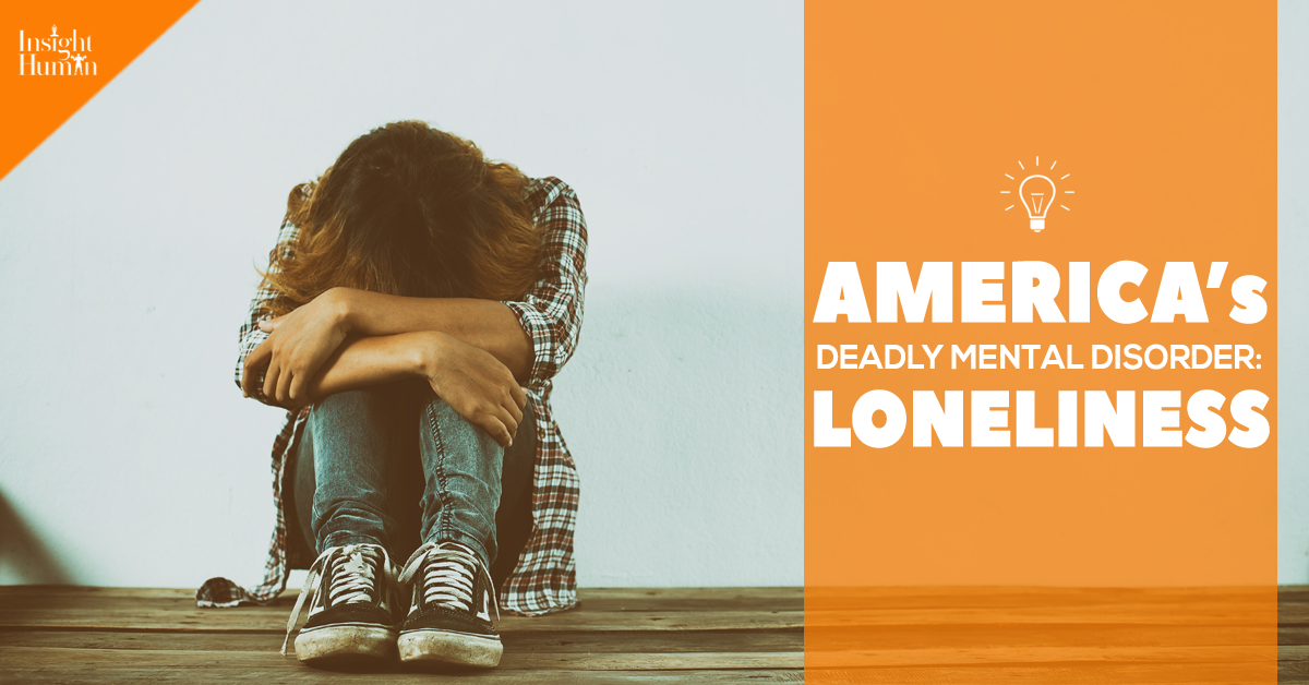 Loneliness Is The Deadly Mental Disorder Of America Says Cigna
