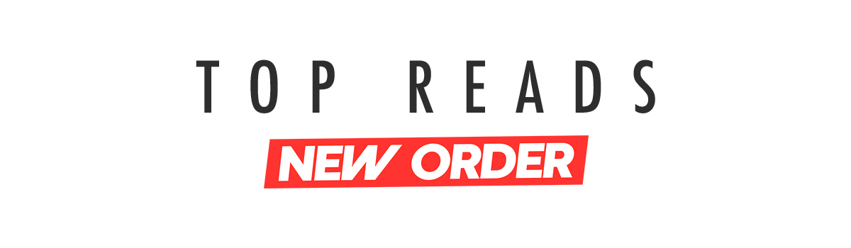 TOP READS — NEW ORDER