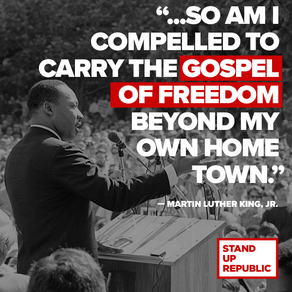 Honoring Dr Martin Luther King Jr Stand Up Republic