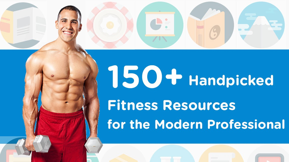83b118713d 150+ Handpicked Health and Fitness Resources for the Modern Professional to  Get Fit
