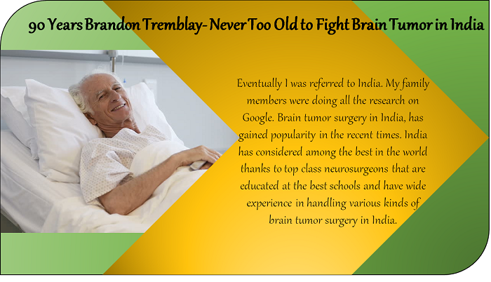 Never Too Old to Fight Brain Tumor in India- 90 Years Brandon Tremblay-