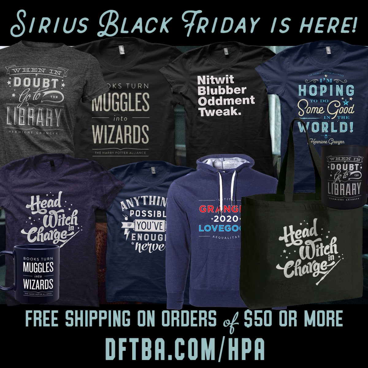 """43e6faf0a A graphic featuring images of all the merch available in our DFTBA store.  The graphic declares: """"Sirius Black Friday is here! Free shipping on orders  of $50 ..."""