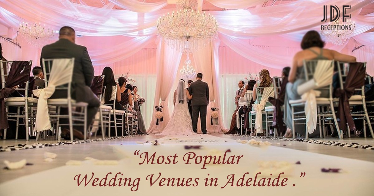 Reserve Your Most Popular Wedding Venues In Adelaide