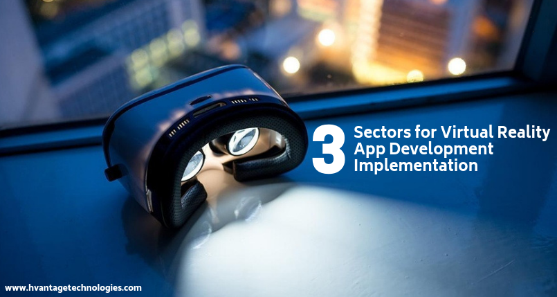 3 Sectors for Virtual Reality App Development Implementation
