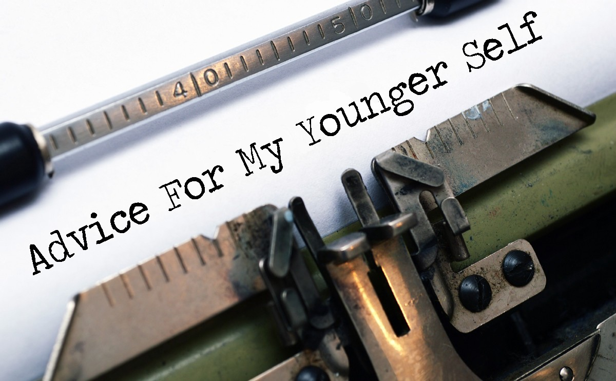 Image result for ADVICE TO YOUNGER SELF