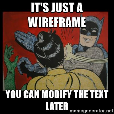 To wireframe, or not to wireframe, that is the question.