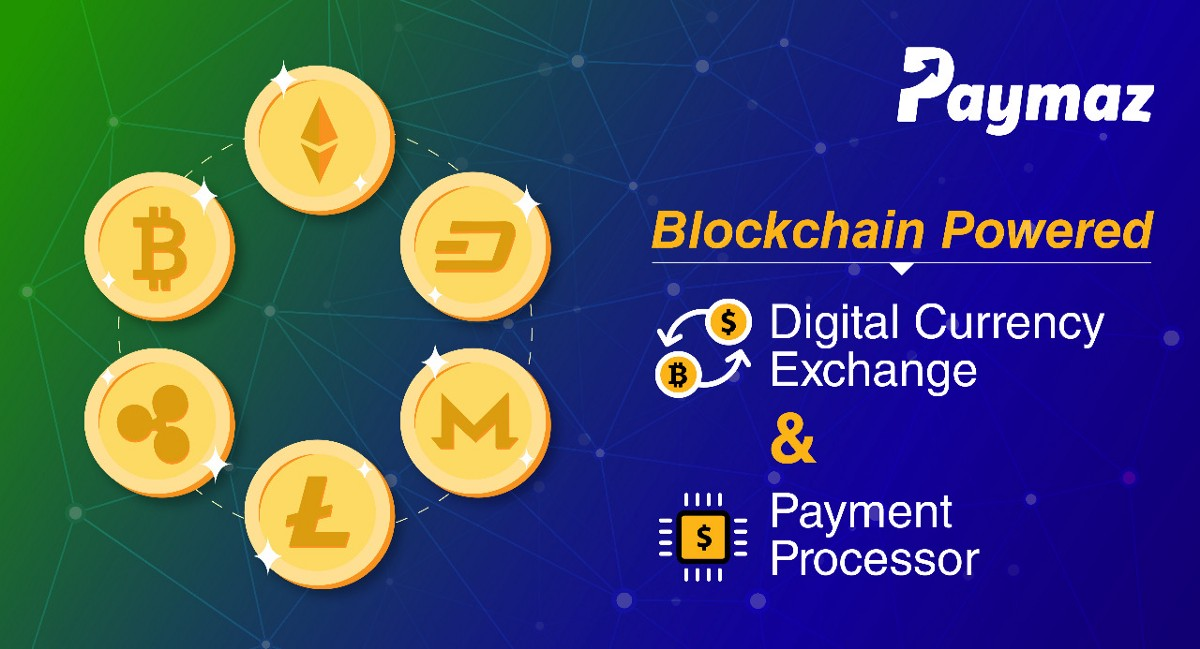 PAYMAZ- A Blockchain Powered Digital Currency Payment and Exchange Processor