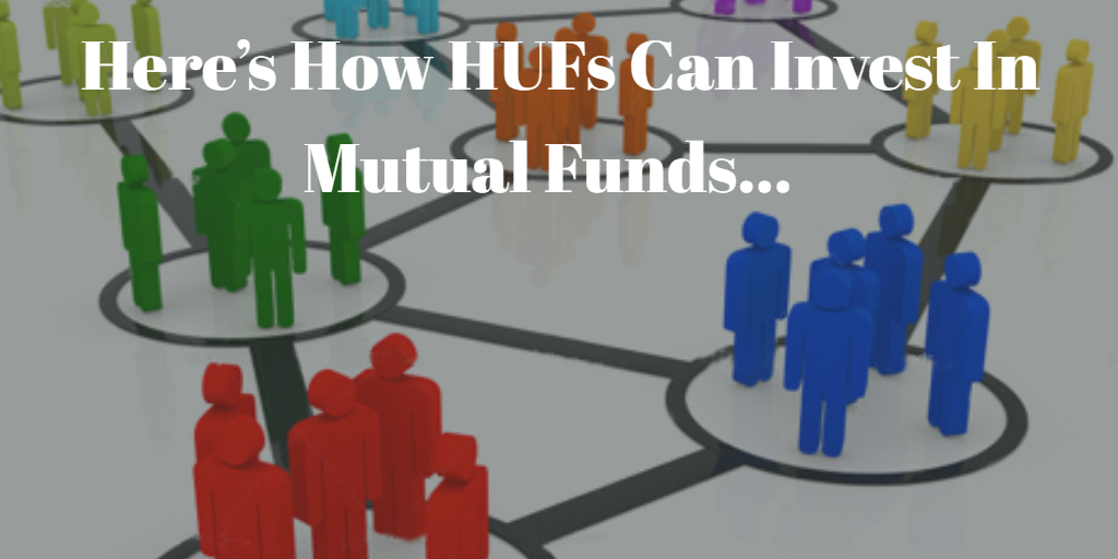 Here's How HUFs Can Invest In Mutual Funds… – PersonalFN