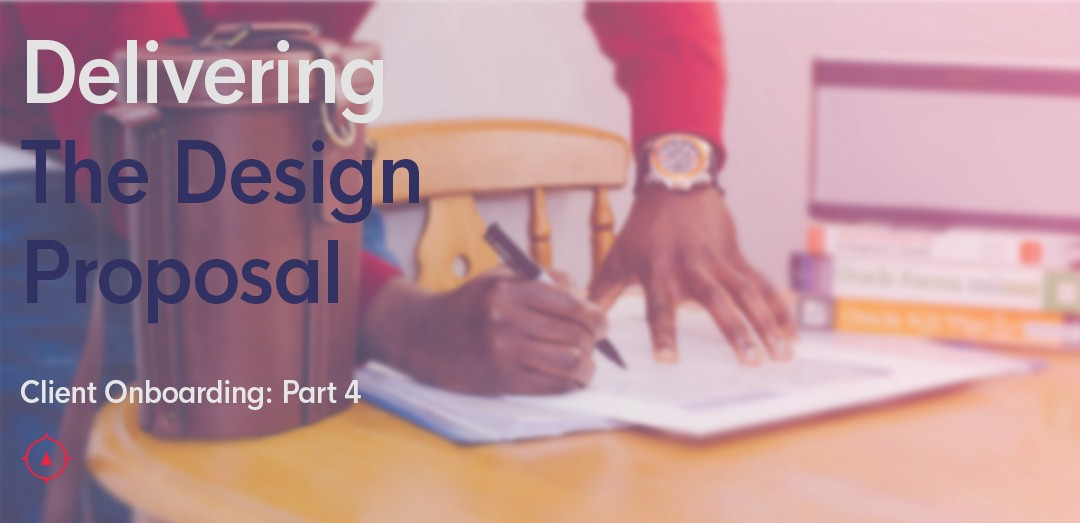 Onboarding new Design Clients — How to deliver the design proposal