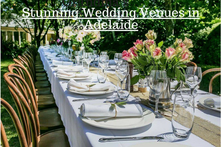 Build Your Dream In Reality With Luxury Wedding Venues In Adelaide
