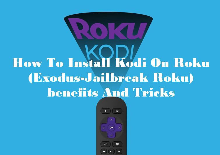 How to install kodi on roku streaming stick without jailbreak