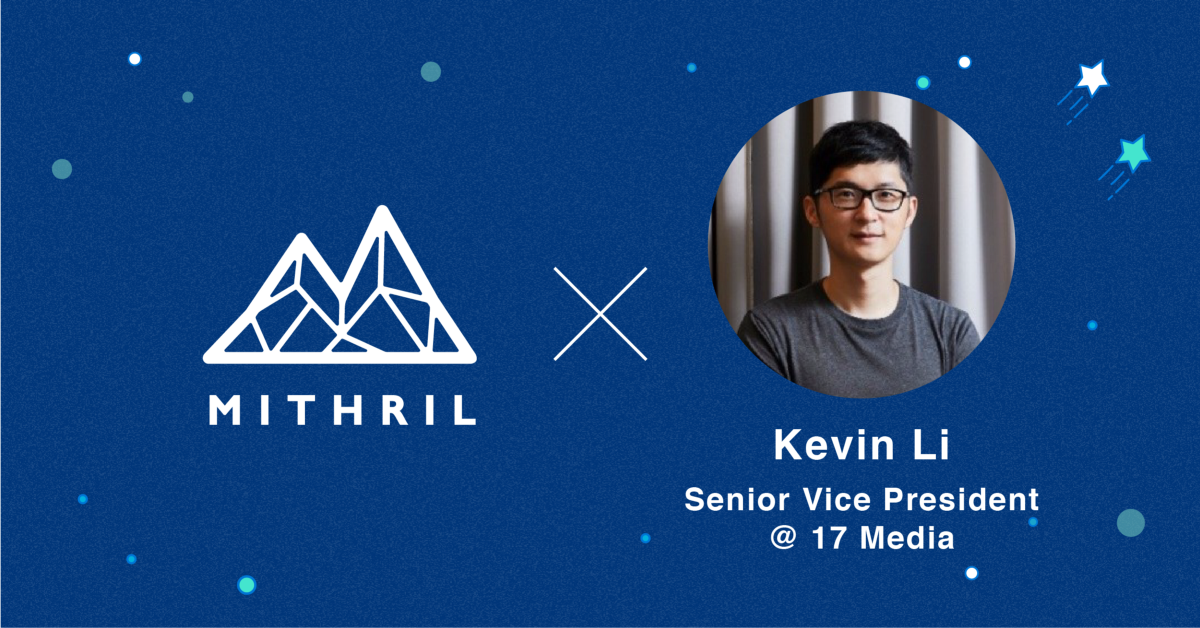 Update — Kevin Li, Senior Vice President at M17 Media, joins Mithril Advisory Board!