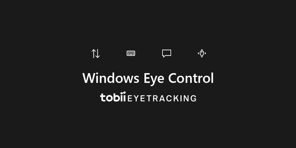 Eye Control Features in Windows 10 with Tobii Eye Tracking