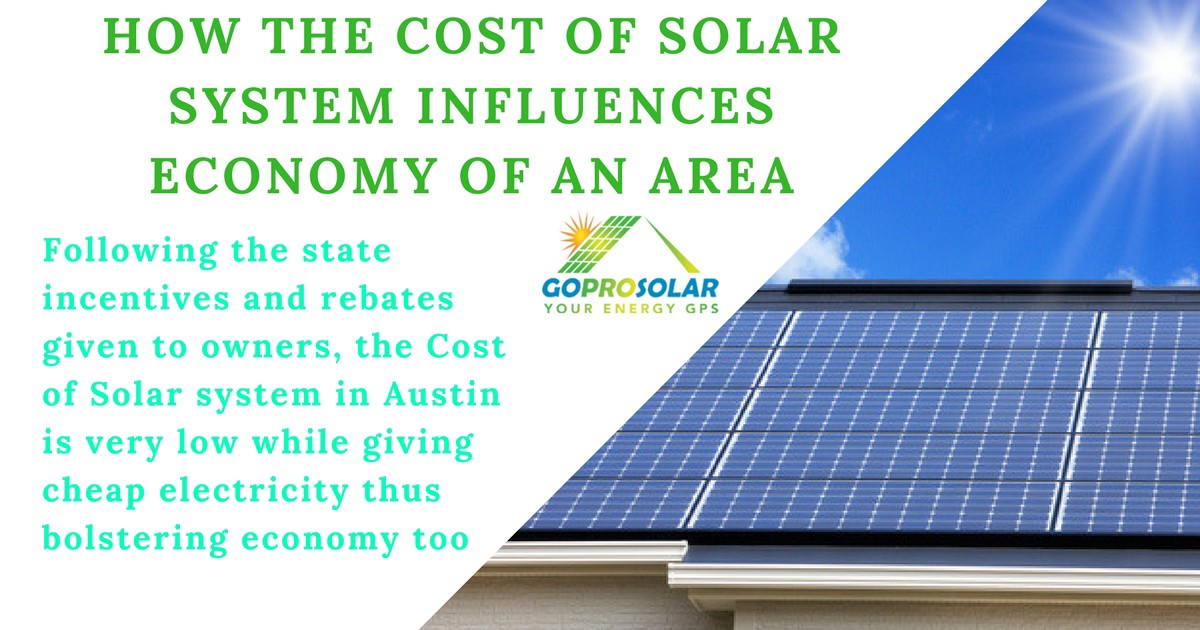 Solar System Cost >> How The Cost Of Solar System Influences Economy Of An Area