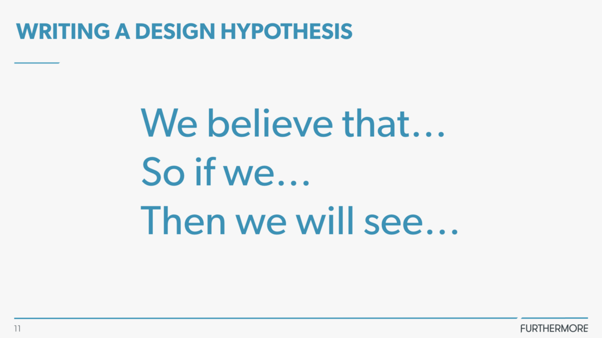 using hypothesis driven design to improve your digital products and