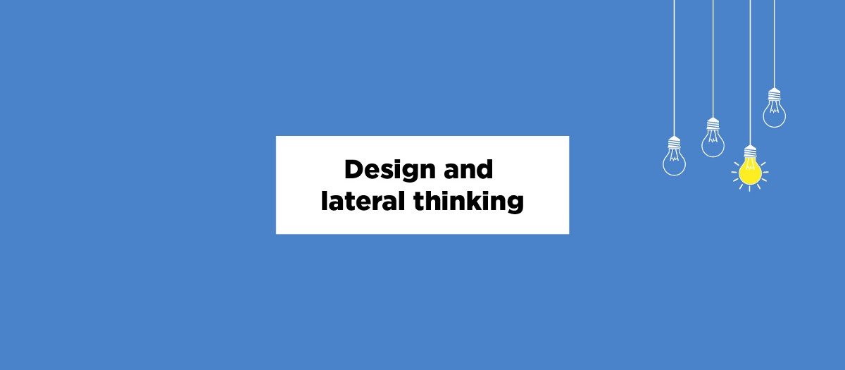 Design and Lateral Thinking