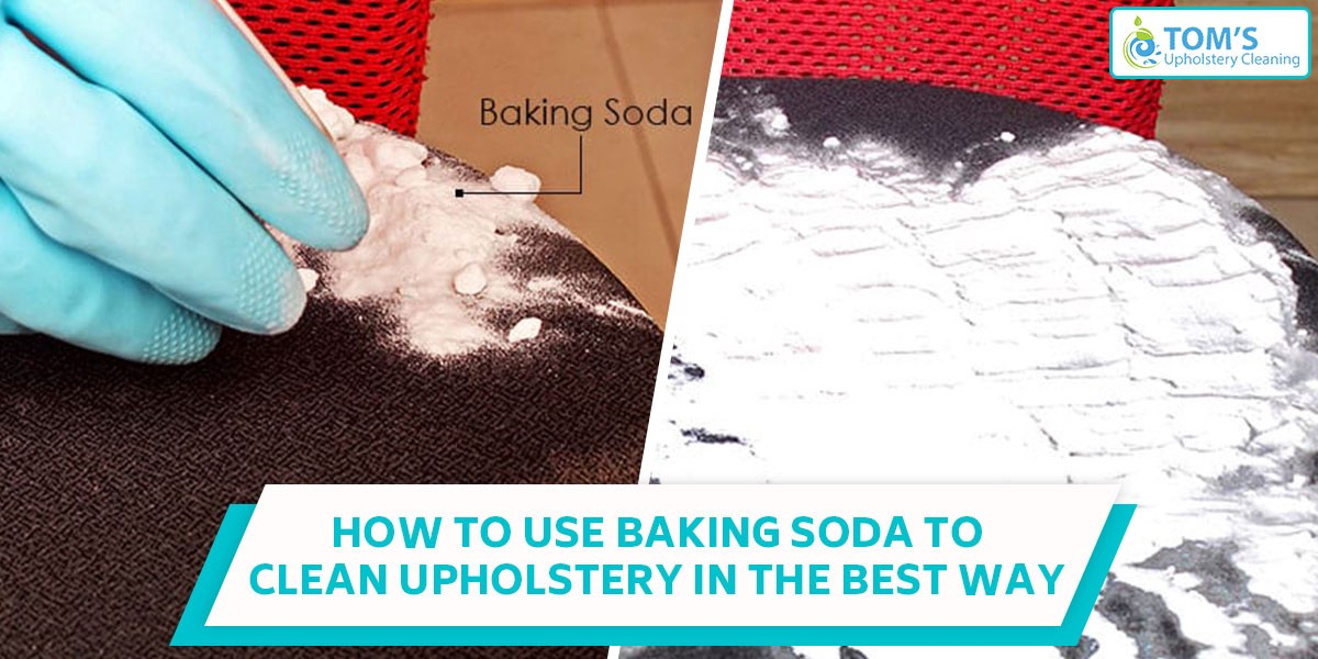 How To Use Baking Soda To Clean Upholstery In The Best Way