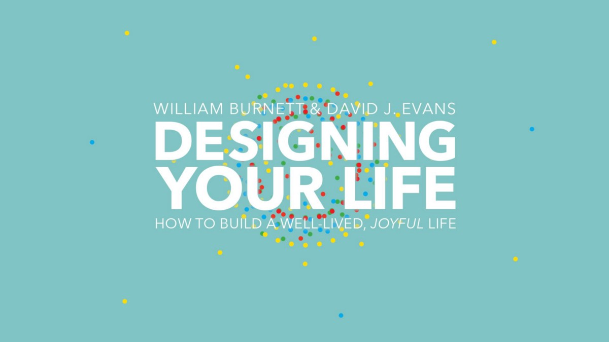 "Unexpected lessons I picked up from ""Designing your life"""