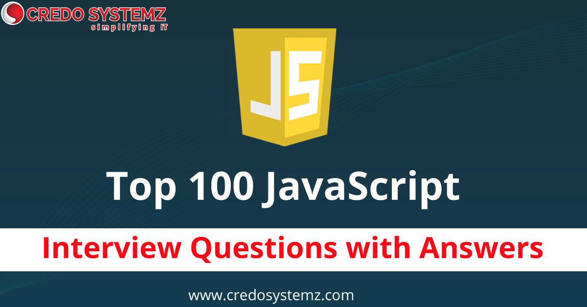 TOP 100 JavaScript Interview Questions With Answers. Introduction: