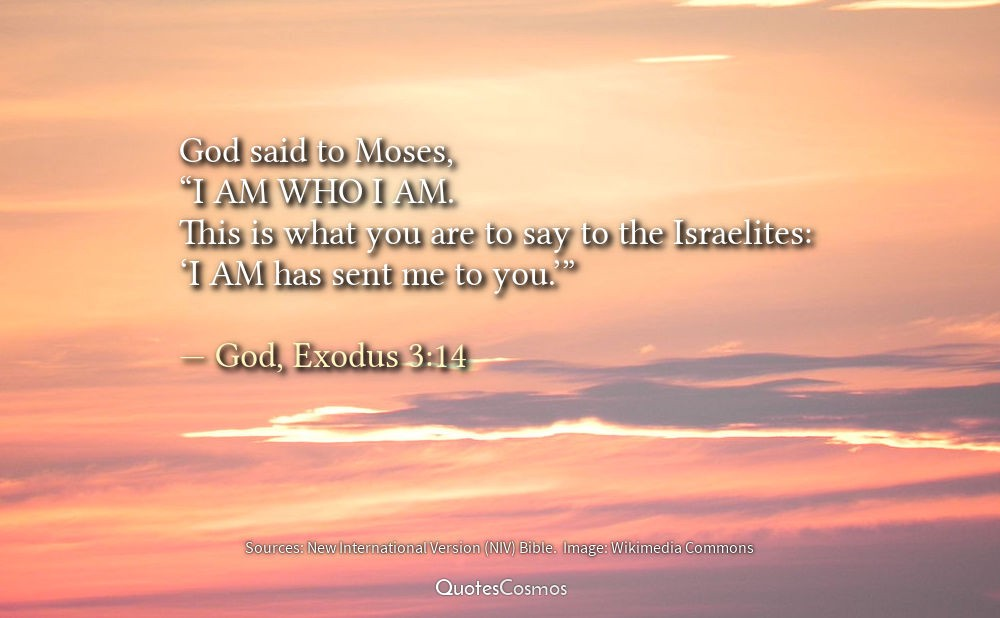 God Said To Moses I Am Who I Am Quotescosmos Medium