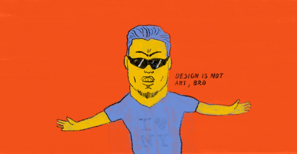 Stop saying design is not art