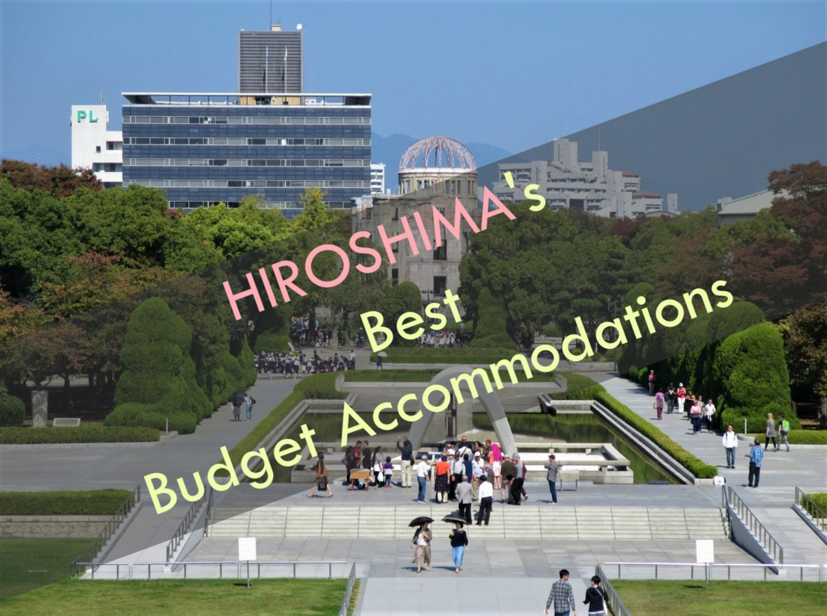 Where To Stay In Hiroshima  7 Best Cheap Hotels 2019