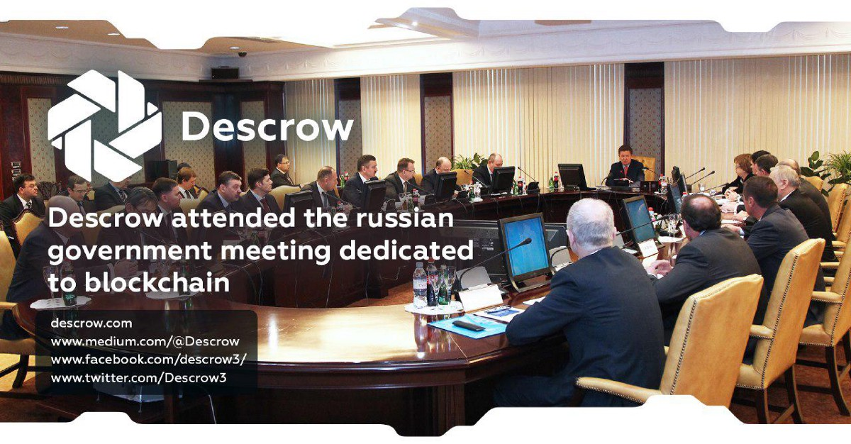 Descrow attended the russian government meeting dedicated to blockchain
