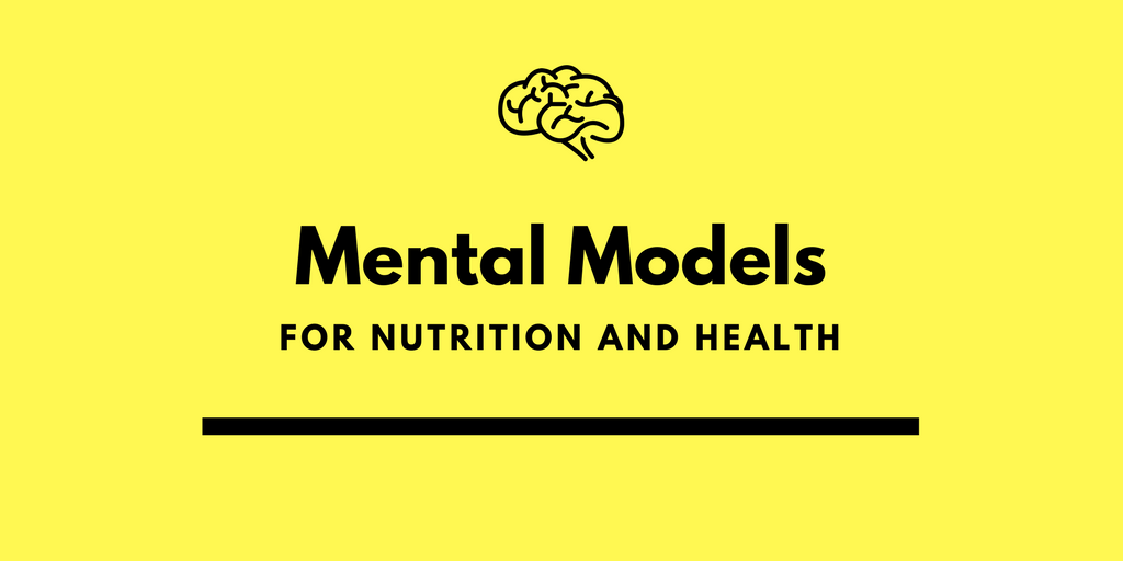 Mental Models for Nutrition and Health – Keto Chronicles – Medium