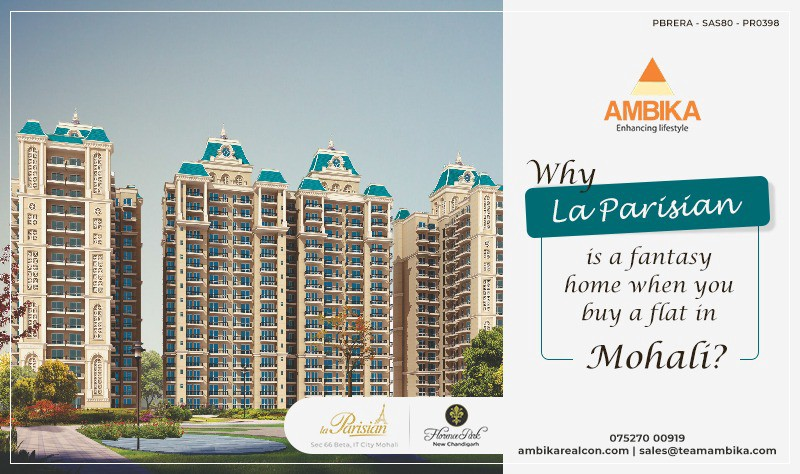Why La Parisian is a fantasy home when you buy a flat in Mohali?