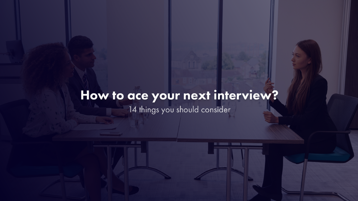 How to ace your next interview? 14 things you should consider