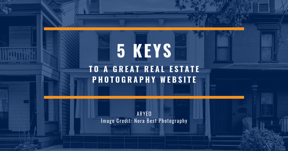 5 Keys to a Great Real Estate Photography Website – Aryeo