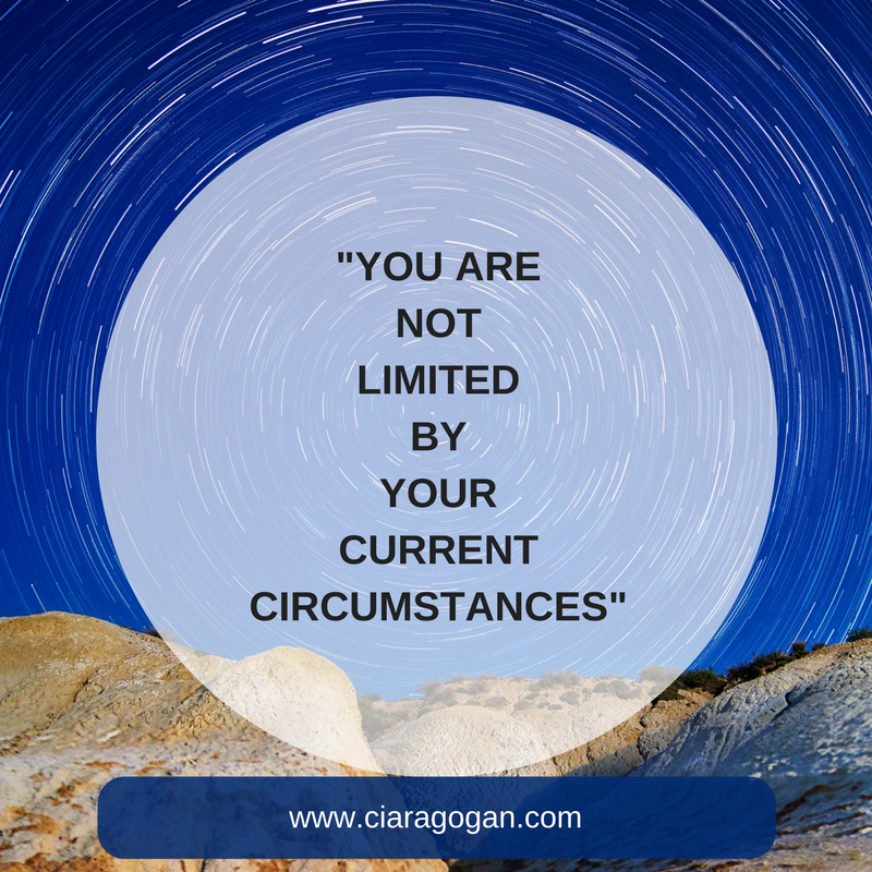 You Are Not Limited By Your Current Circumstances Thrive Global