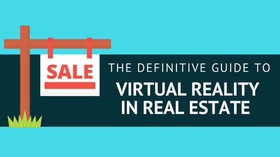 593772a44549 The Definitive Guide to Virtual Reality in Real Estate