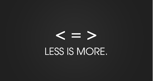 [Less is more]
