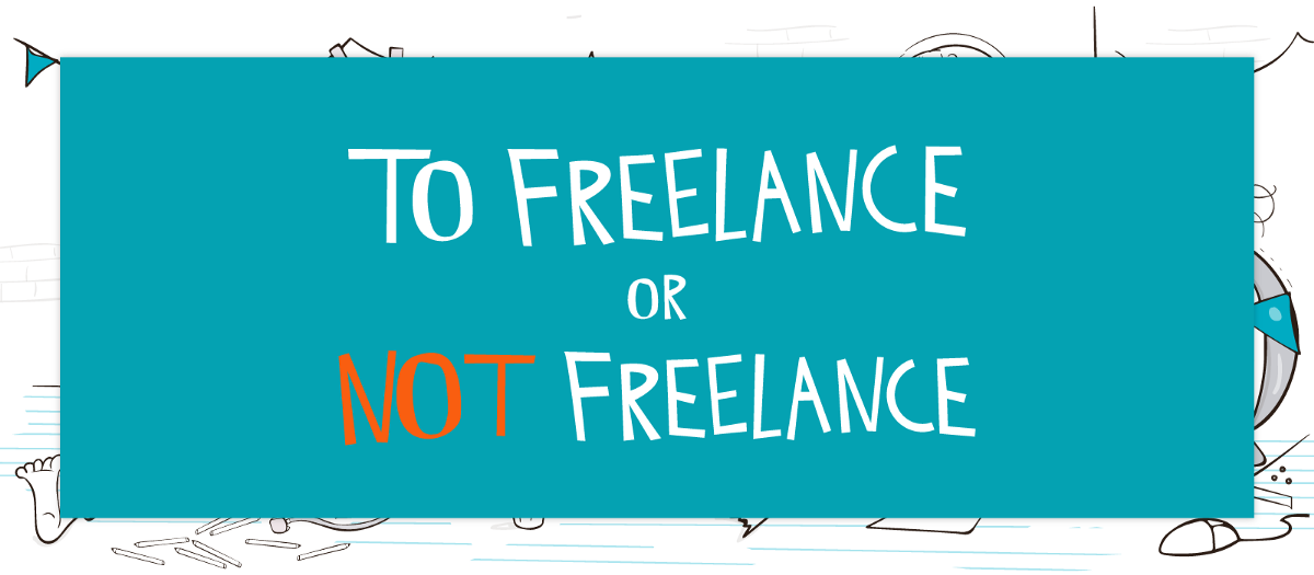 To freelance or not to freelance: From my experience.