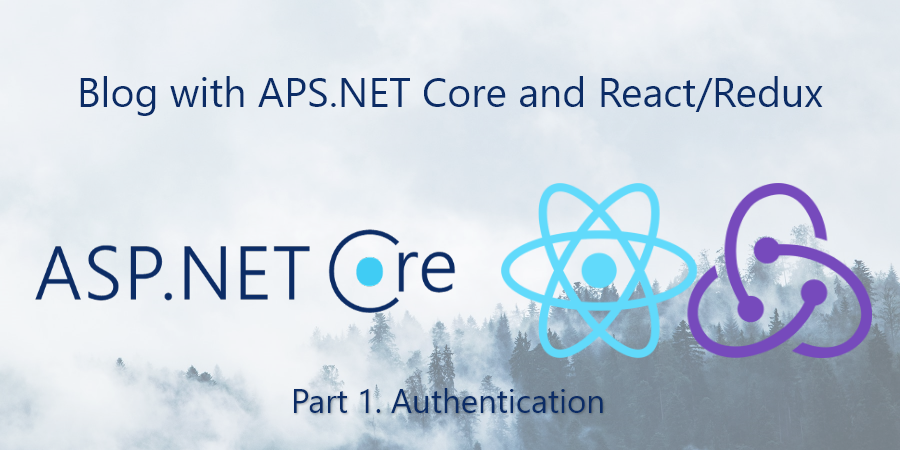Blog with ASP.NET Core and React/Redux. Part 1: Authentication