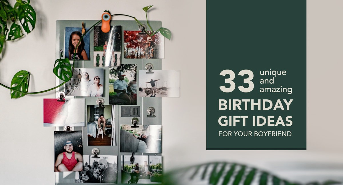 Click Here To View All 33 Unique And Amazing BIRTHDAY GIFT IDEAS For Your Boyfriend