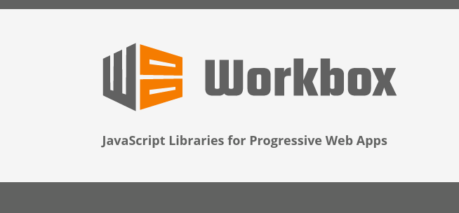 Workbox The Easier Way Of Adding A Service Worker To Your Web App