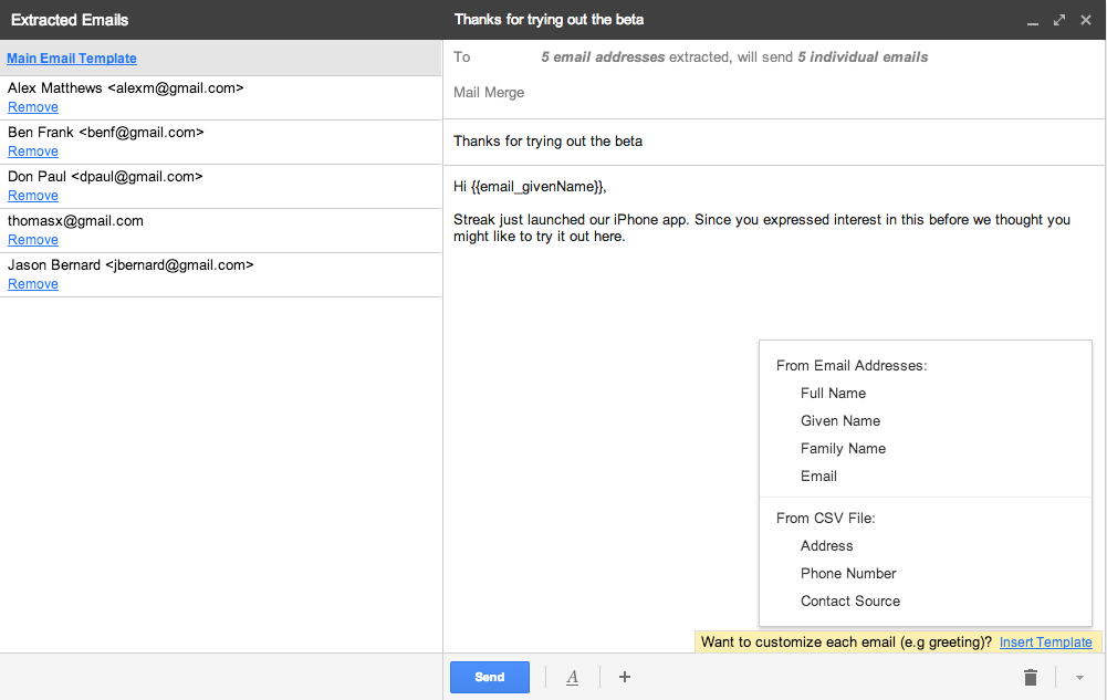 713a9e5dbe2333 Another way to customize emails is to insert templates. Templates let you  add custom data to each message. Templates can include the person name or  any ...