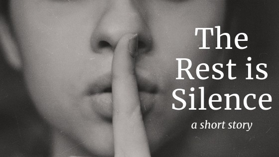 The Rest is Silence