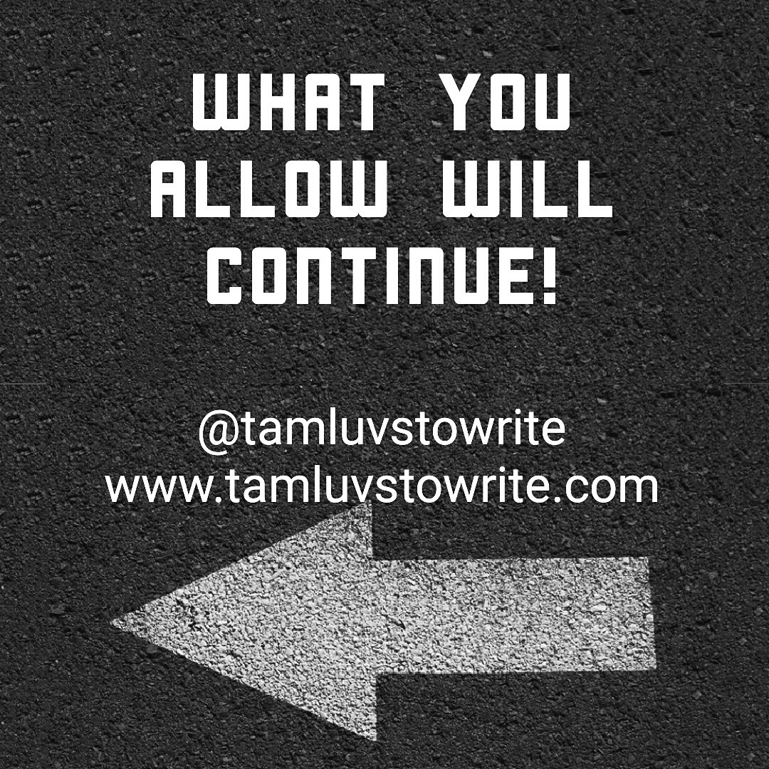 What You Allow Will Continue Tamyara Brown Medium