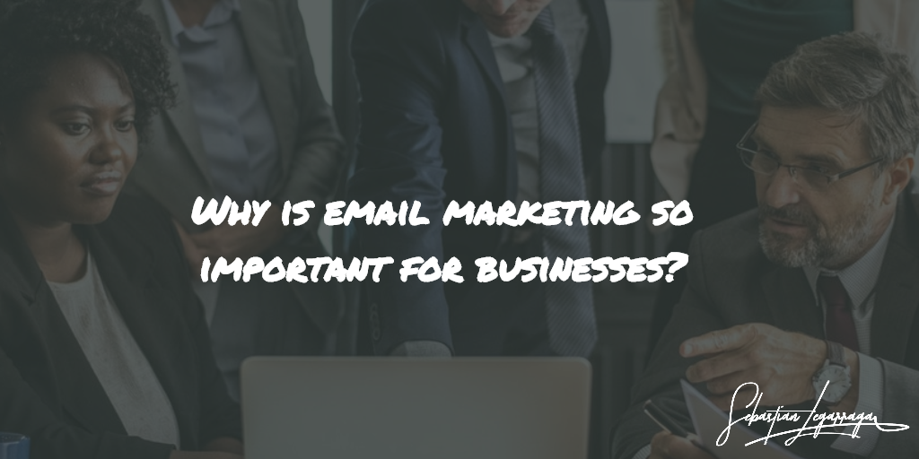 This is why email marketing is so important for businesses of any size